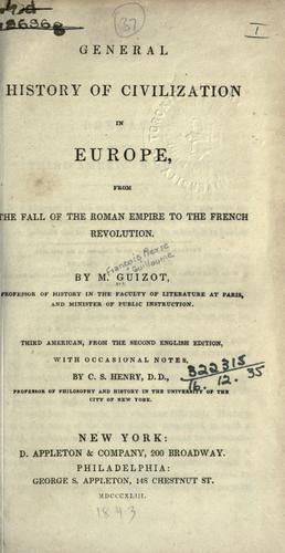 General history of civilization in Europe, from the fall of the Roman Empire to the French Revolution.