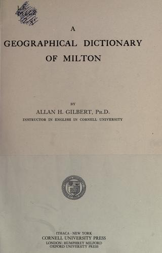 A geographical dictionary of Milton.