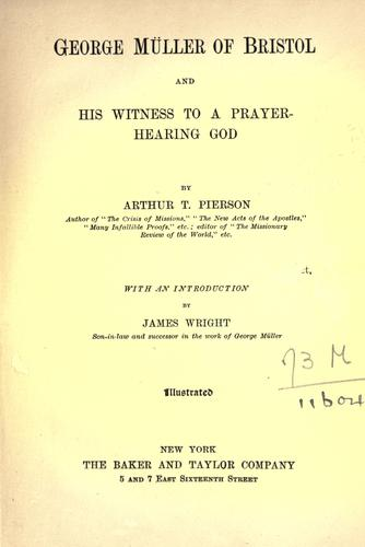 Download George Müller of Bristol and his witness to a prayer-hearing God