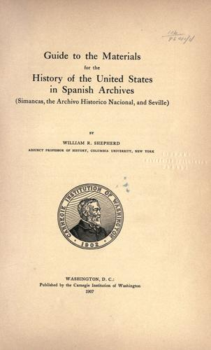 Guide to the materials for the history of the United States in Spanish archives.