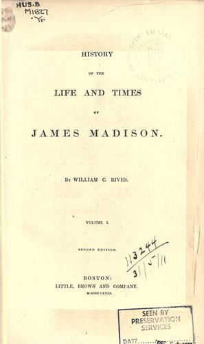 History of the life and times of James Madison.