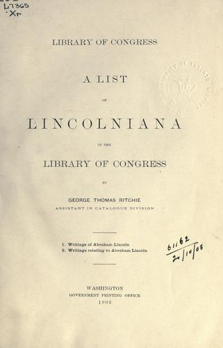 Download A list of Lincolniana in the Library of Congress.