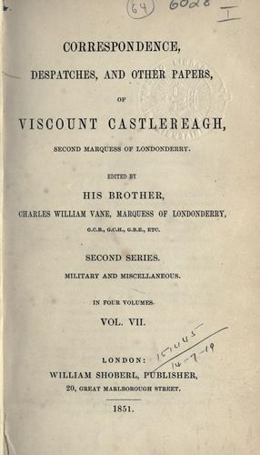 Memoirs and correspondence of Viscount Castlereagh, second Marquess of Londonderry