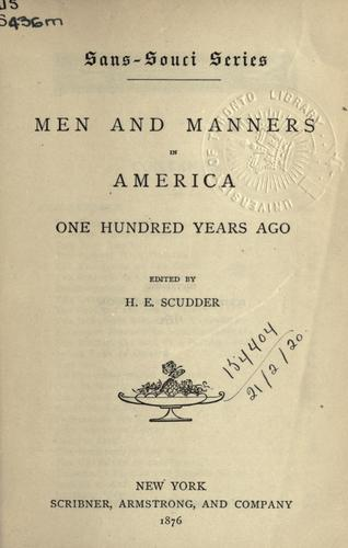 Men and manners in America one hundred years ago.