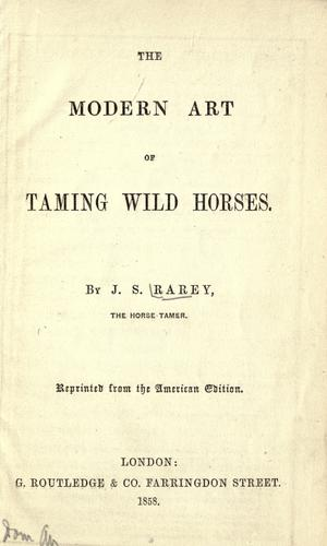 Download The modern art of taming wild horses.