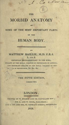 Download The morbid anatomy of some of the most important parts of the human body.
