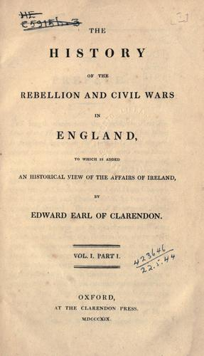 Download The history of the rebellion and civil wars in England, to which is added, An historical view of the affairs of Ireland.