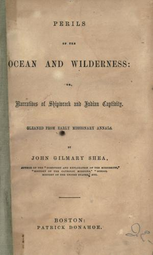 Download Perils of the ocean and wilderness: or, Narratives of shipwreck and Indian captivity.