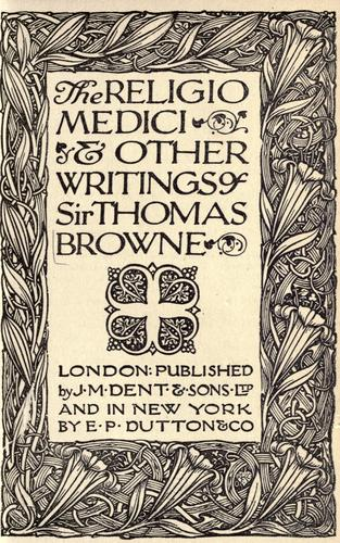 The Religio medici & other writings of Sir Thomas Browne.