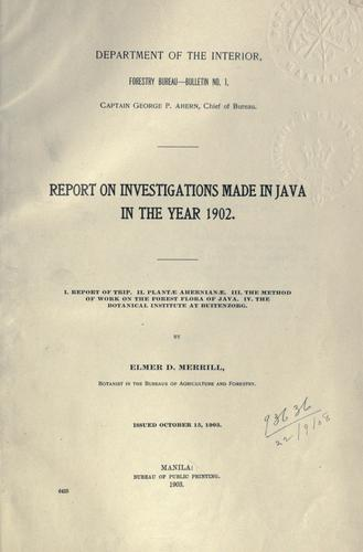Report on investigations made in Java in the year 1902 by Elmer Drew Merrill