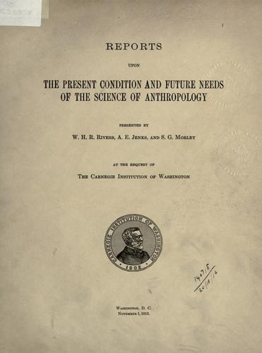 Download Reports upon the present condition and future needs of the science of anthropology