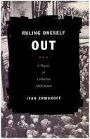 Ruling Oneself Out: A Theory of Collective Abdications, Ermakoff, Ivan