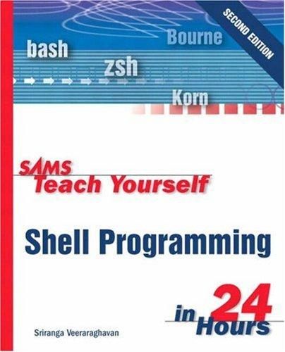 Download Sams Teach Yourself Shell Programming in 24 Hours (2nd Edition)