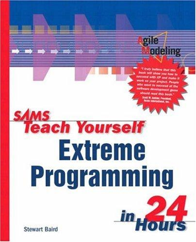 Download Sams Teach Yourself Extreme Programming in 24 Hours