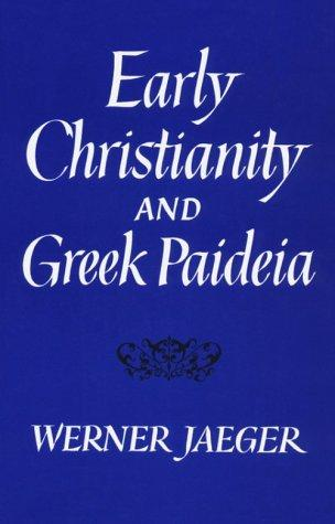 Download Early Christianity and Greek paideia