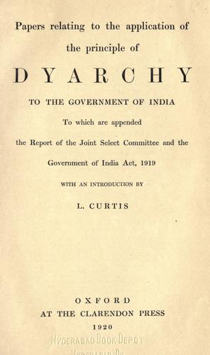 Download Papers relating to the application of the principle of dyarchy to the government of India