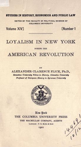 Loyalism in New York during the American Revolution.