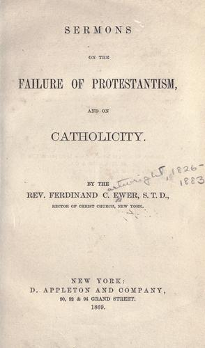 Download Sermons on the failure of Protestantism, and on catholicity