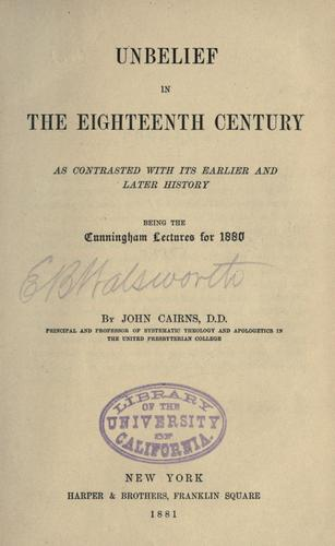 Unbelief in the eighteenth century as contrasted with its earlier and later history.