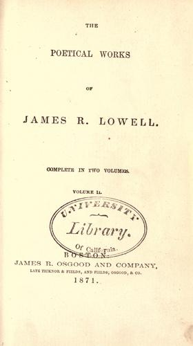 The poetical works of James R. Lowell.