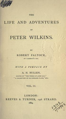 The life and adventures of Peter Wilkins.