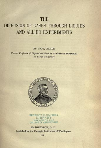 The diffusion of gases through liquids and allied experiments