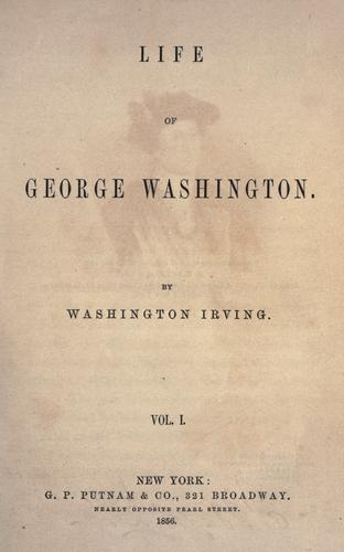 Life of George Washington by Washington Irving