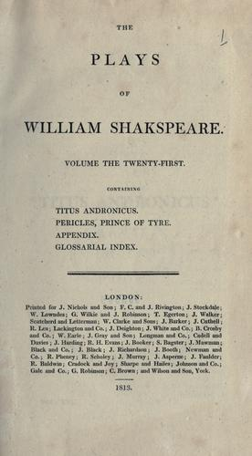 Download The plays of William Shakespeare in twenty-one volumes, with the corrections and illus. of various commentators, to which are added notes by Samuel Johnson and George Steevens, rev. and augm. by Isaac Reed, with a glossarial index.