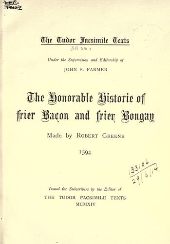 The honorable historie of Frier Bacon and Frier Bongay.