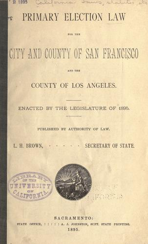 Download Primary election law for the city and county of San Francisco and the county of Los Angeles.