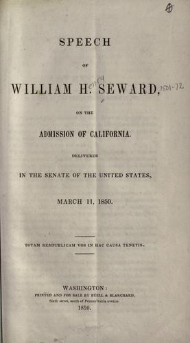 Download Speech of William H. Seward, on the admission of California