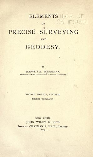 Elements of precise surveying and geodesy.