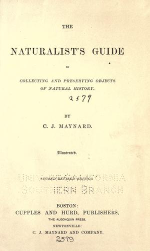 Download The naturalist's guide in collecting and preserving objects of natural history.