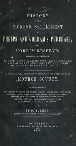 History of the pioneer settlement of Phelps and Gorham's purchase, and Morris' reserve