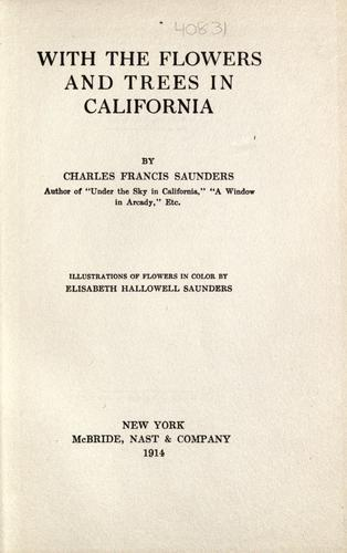 With the flowers and trees in California by Charles Francis Saunders