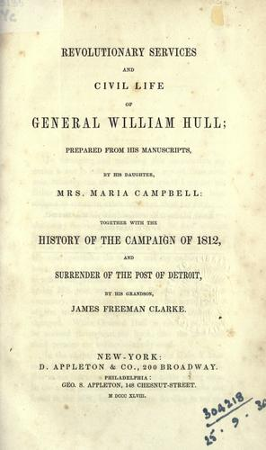 Revolutionary services and civil life of General William Hull