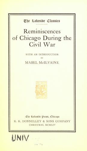 Reminiscences of Chicago during the civil war