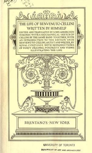The life of Benvenuto Cellini written by himself