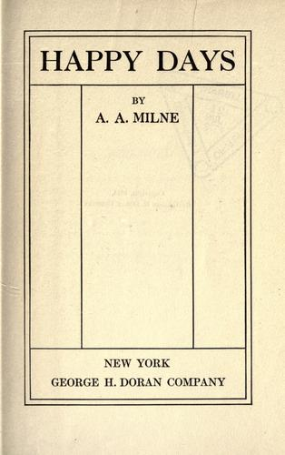 Happy days by A. A. Milne