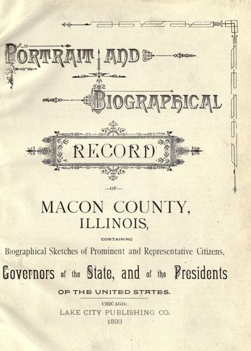 Portrait and biographical record of Macon County, Illinois by