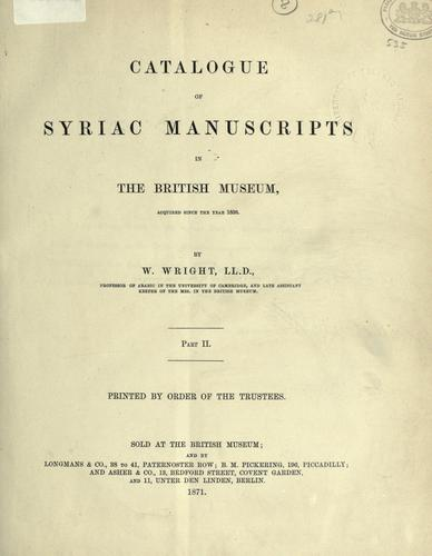 Download Catalogue of Syriac manuscripts in the British museum acquired since the year 1838