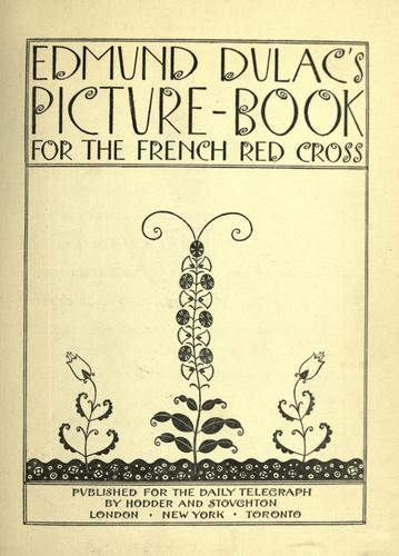 Edmund Dulac's picture-book for the French Red cross by Edmund Dulac