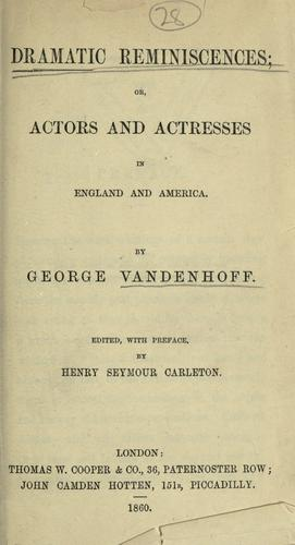 Dramatic reminiscences by Vandenhoff, George