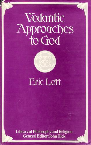 Vedantic Approaches to God (Library of Philosophy and Religion Series)