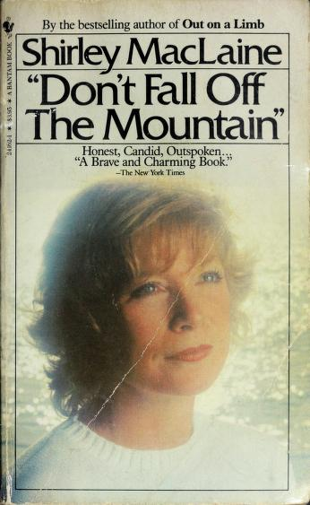 Dont Fall Off the Mountain by Shirley Maclaine