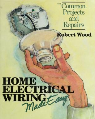 Cover of: Home electrical wiring made easy | Wood, Robert W.