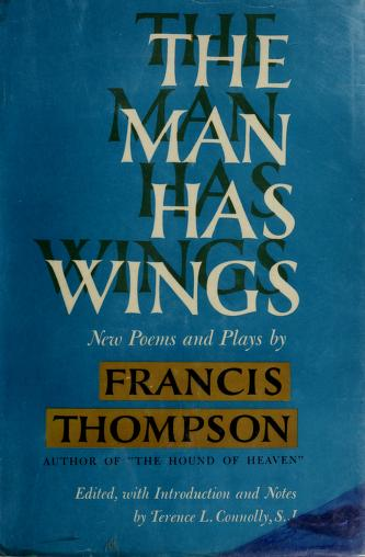 Cover of: The man has wings | Francis Thompson