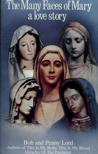 The Many Faces of Mary by Bob Lord, Penny Lord