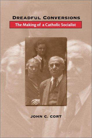 Image 0 of Dreadful Conversions: The Making of a Catholic Socialist