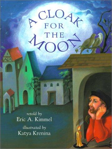 A cloak for the moon by Eric A. Kimmel